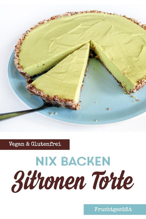 Nix Backen Zitronen Torte Vegan Glutenfrei Fruchtgesüßt Rezept