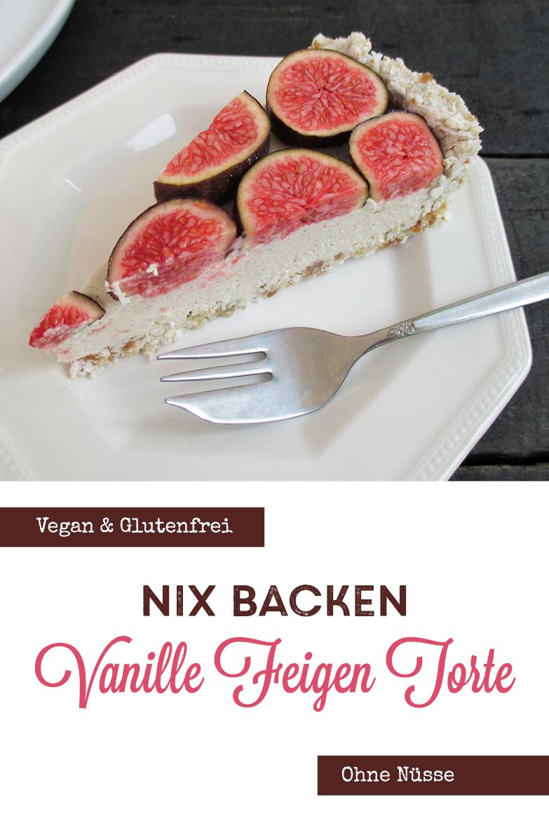 Vegane Glutenfreie Fruchtgesuesste Nix Backen Vanille Feigen Torte Rezept P4