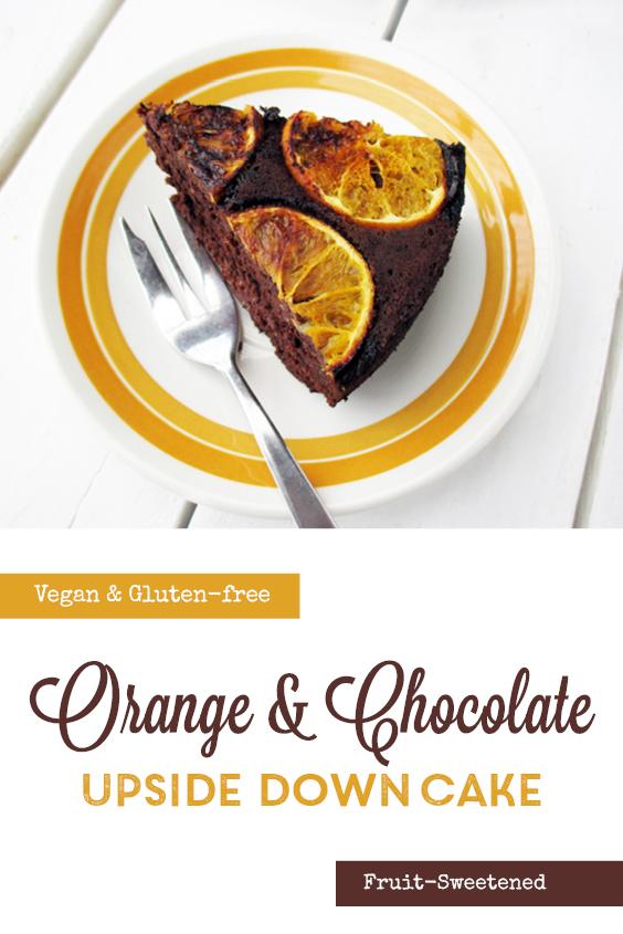 Vegan Gluten free Upside Down Orange Chocolate Cake Without Refined Sugar Recipe P2