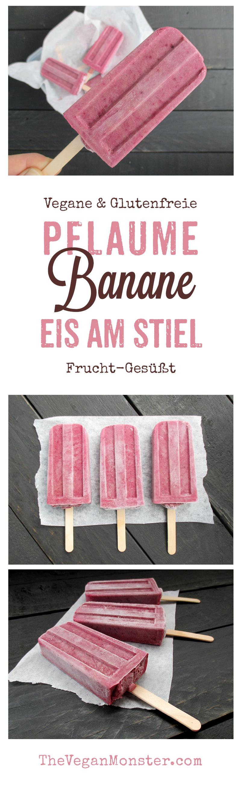 Vegane Glutenfreie Pflaumen Bananen Eis Am Stiel Ohne Kristallzucker Rezept