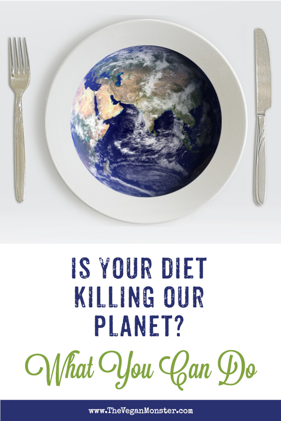 The Vegan Monster Is Your Diet Killing The Planet